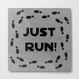 Just Run! Metal Print