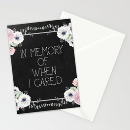 In Memory of When I Cared Stationery Cards