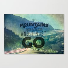 Forest Mountains Wanderlust Adventure Saying - The Mountains are Calling and I Must Go Canvas Print
