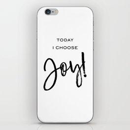 Today I Choose Joy BW iPhone Skin