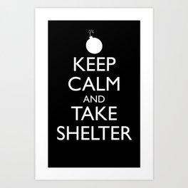 Keep Calm and Take Shelter Art Print