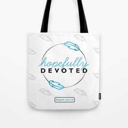 Hopefully Devoted Tote Bag