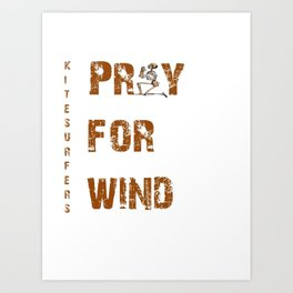 Kitesurfers Pray for Wind Art Print