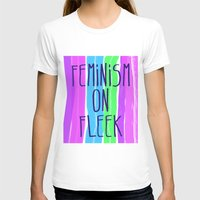 feminism T-shirts featuring Feminism on Fleek by RCM Prints
