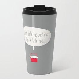 Just a little cooler Travel Mug