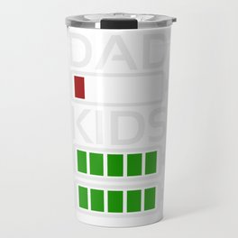 Dad Kids Tired Battery Low Energy Dad New Dad Gift Travel Mug