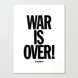 War Is Over - If You Want It -  John Lenon & Yoko Ono Poster Canvas Print