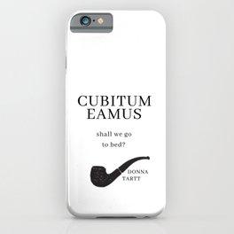 The Secret History: CUBITUM EAMUS by Donna Tartt iPhone Case