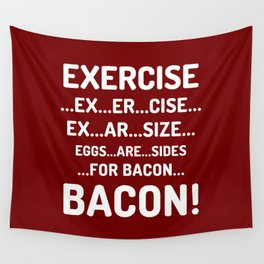 EXERCISE EGGS ARE SIDES FOR BACON (Crispy Red Brown) Wall Tapestry