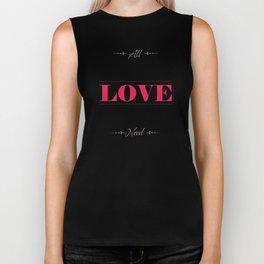077 You need is love Biker Tank