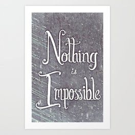 Nothing Is Impossible motivational print - hand lettered, calligraphy Art Print