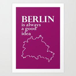 BERLIN is always a good idea Art Print
