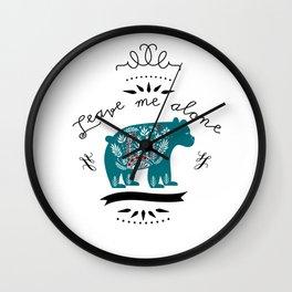 Leave me alone bear Wall Clock