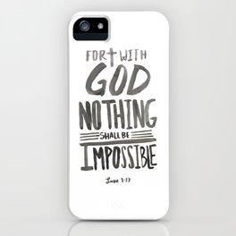 Luke 1: 37 iPhone Case