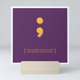 Semicolon (Mental Health / Fight Depression) Mini Art Print