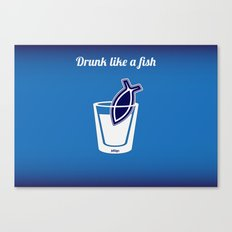 Drunk like a fish Canvas Print
