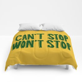 Can't Stop, Won't Stop Comforters