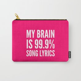 My Brain is 99.9% Song Lyrics (Pink) Carry-All Pouch