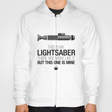 This is my Lightsaber (Luke Version) Hoody