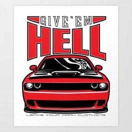 Give'em Hell Challenger Hellcat Art Print