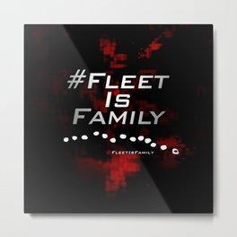 FLEET IS FAMILY Metal Print