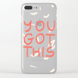 YOU GOT THIS #society6 #motivational Clear iPhone Case