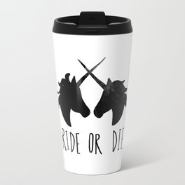 Ride or Die x Unicorns Travel Mug