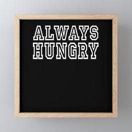 Always Hungry Framed Mini Art Print