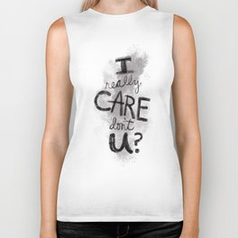 """""""I Really Care Don't You?"""" color-gray scale Biker Tank"""