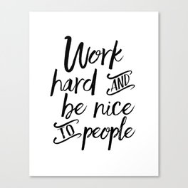 PRINTABLE Art, Work Hard And Be Nice To People,BE KIND Sign,Office Wall Art,Office Sign,Quote Prints Canvas Print