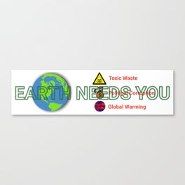 "Three Issues Earth is facing and ""Earth Needs You"" Message Canvas Print"