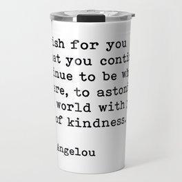 My Wish For You, Maya Angelou Motivational Quote Travel Mug