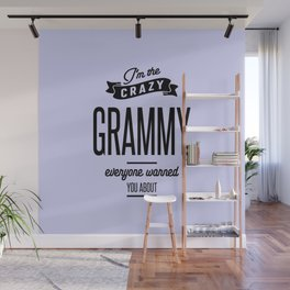 I'm The Crazy Grammy Everyone Warred You About Wall Mural