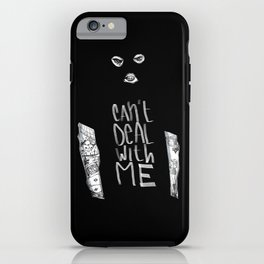 Can't Deal With Me iPhone Case