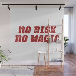 No risk no magic - positive quotes typography Wall Mural