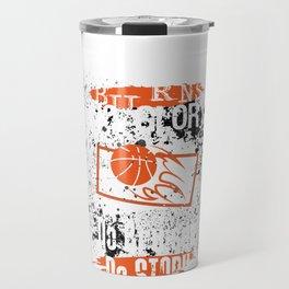 No Floor Burns No Glory No Bruises No Story Basketball Lover  Travel Mug