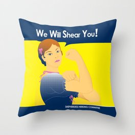 We Will Shear You Throw Pillow