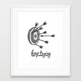 Keep Trying Framed Art Print