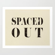 Spaced Out Art Print