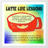 LATTE LIFE LESSONS ~ Follow each day like the pilgrimage that it is... Art Print