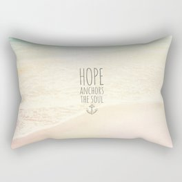 HOPE ANCHORS THE SOUL  Rectangular Pillow