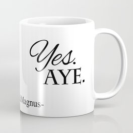 Yes. Aye. Coffee Mug