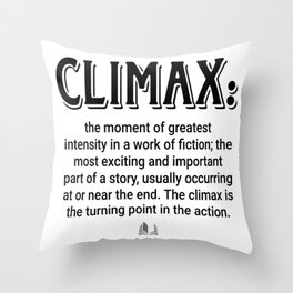 Climax defined Throw Pillow