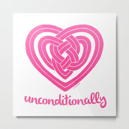 UNCONDITIONALLY in pink Metal Print