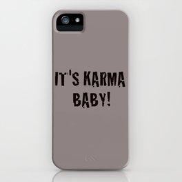It's Karma Baby! (black) iPhone Case
