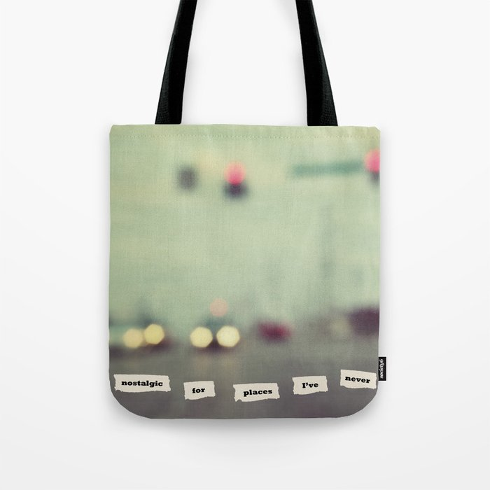 I'm nostalgic for places I've never been Tote Bag