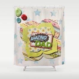 Amazing Dad Shower Curtain