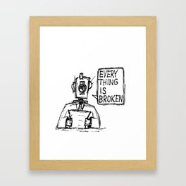Everything is Broken Framed Art Print