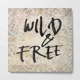 Wild & Free Metal Print