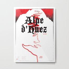 Alpe d'Huez 2, More Menace! Metal Print